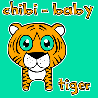 How to Draw Chibi Tigers or Baby Tigers - Drawing Lesson for Kids
