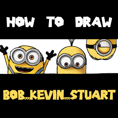 How to Draw Bob Kevin and Stuart from The Minions Movie Step by Step Drawing Lesson